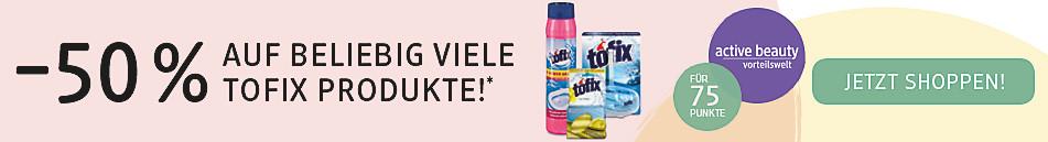 -50% auf beliebig viele Tofix Produkte